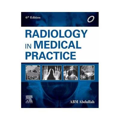 Radiology In Medical Practice 6th edition by ABM Abdullah