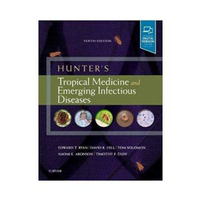 Hunter'S Tropical Medicine And Emerging Infectious Diseases 10th edition by Edward T Ryan