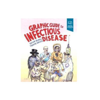 Graphic Guide to Infectious Disease, 1e by Kloss
