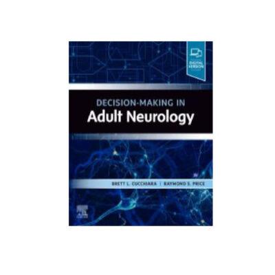 Decision-Making in Adult Neurology by Cucchiara