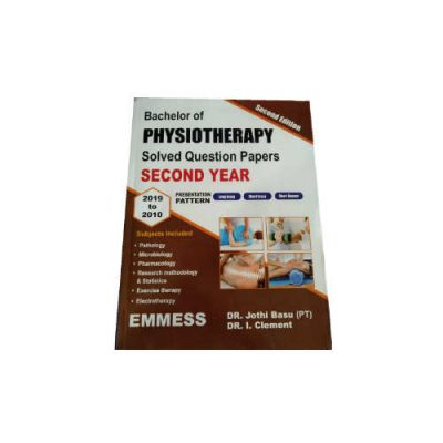 bachelor of physiotherapy solved question papers second year 2nd edition by Jothi basu