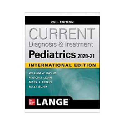 Current Diagnosis And Treatment Pediatrics 25th edition by William W Hay